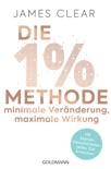 Die 1%-Methode – Minimale Veränderung, maximale Wirkung book summary, reviews and downlod