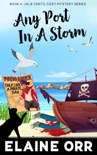 Any Port in a Storm book summary, reviews and downlod