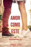 Amor Como Este (Crônicas Românticas—Livro 1) resumen del libro
