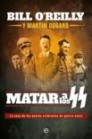 Matar a los SS book summary, reviews and downlod