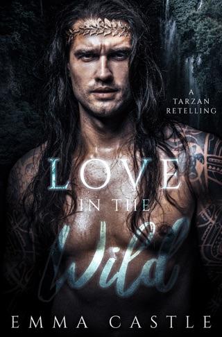 Love in the Wild by Emma Castle E-Book Download