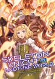 Skeleton Knight in Another World (Light Novel) Vol. 6 book summary, reviews and download