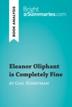 Eleanor Oliphant is Completely Fine by Gail Honeyman (Book Analysis) book summary, reviews and downlod