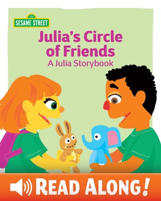 Julia's Circle of Friends by Sesame Workshop book summary, reviews and downlod