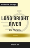 Long Bright River: A Novel by Liz Moore (Discussion Prompts) book summary, reviews and downlod