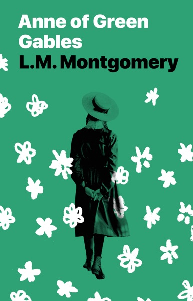 Anne of Green Gables by L.M. Montgomery Book Summary, Reviews and E-Book Download