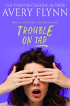 Trouble on Tap (Sweet Salvation Brewery 3) book summary, reviews and downlod