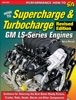 How to Supercharge & Turbocharge GM LS-Series Engines - Revised Edition book image