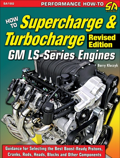How to Supercharge & Turbocharge GM LS-Series Engines - Revised Edition by Barry Kluczyk Book Summary, Reviews and E-Book Download