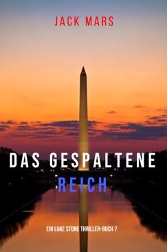 Das Gespaltene Reich (Ein Luke Stone Thriller–Buch 7) E-Book Download