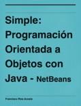 Simple: Programación Orientada a Objetos con Java - NetBeans descarga de libros electrónicos