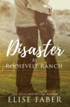 Disaster at Roosevelt Ranch book summary, reviews and downlod