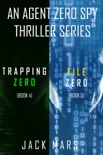 Agent Zero Spy Thriller Bundle: Trapping Zero (#4) and File Zero (#5) book summary, reviews and downlod