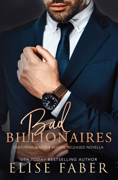 Bad Billionaires Box Set by Elise Faber Book Summary, Reviews and E-Book Download