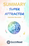 """Summary of """"Super Attractor"""" by Gabrielle Bernstein book summary, reviews and downlod"""