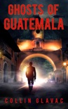 Ghosts of Guatemala book summary, reviews and download