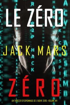 Le Zéro Zéro (Un Thriller d'Espionnage de l'Agent Zéro—Volume #11) E-Book Download