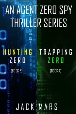 Agent Zero Spy Thriller Bundle: Hunting Zero (#3) and Trapping Zero (#4) E-Book Download