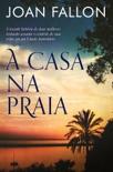 A Casa na Praia book summary, reviews and downlod
