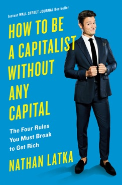 How to Be a Capitalist Without Any Capital E-Book Download