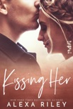 Kissing Her book summary, reviews and downlod