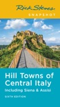 Rick Steves Snapshot Hill Towns of Central Italy book summary, reviews and download
