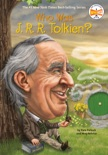 Who Was J. R. R. Tolkien? book summary, reviews and downlod