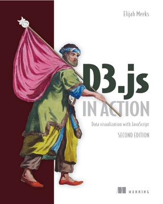 D3.js in Action, Second Edition by Elijah Meeks E-Book Download