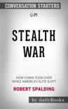 Stealth War: How China Took Over While America's Elite Slept by Robert Spalding: Conversation Starters book summary, reviews and downlod