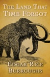 The Land That Time Forgot book summary, reviews and download