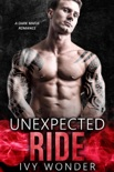 Unexpected Ride: A Dark Mafia Romance book summary, reviews and downlod