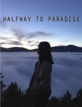 HALFWAY TO PARADISE book summary, reviews and download