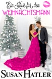 Ein Kuss für den Weihnachtsmann book summary, reviews and downlod