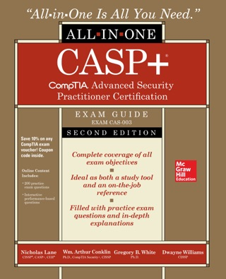 CASP+ CompTIA Advanced Security Practitioner Certification All-in-One Exam Guide, Second Edition (Exam CAS-003) by Nicholas Lane, Wm. Arthur Conklin, Gregory B. White & Dwayne Williams E-Book Download
