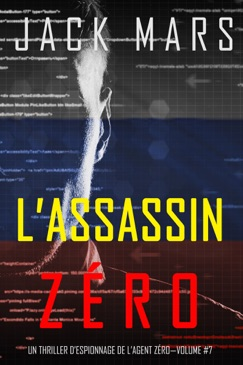 L'Assassin Zéro (Un Thriller d'Espionnage de l'Agent Zéro—Volume #7) E-Book Download