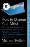 How to Change Your Mind book summary, reviews and download