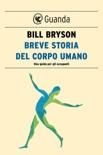 Breve storia del corpo umano book summary, reviews and downlod
