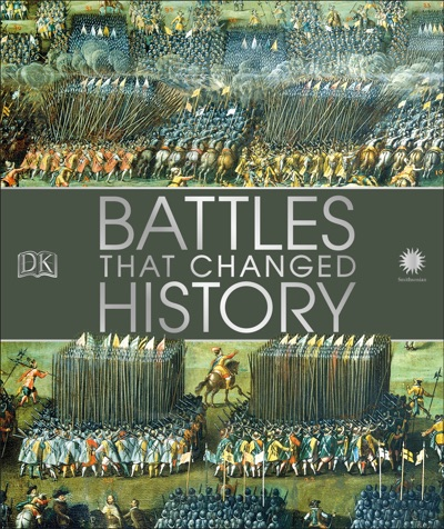 Battles That Changed History by DK Book Summary, Reviews and E-Book Download