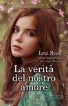 La verità del nostro amore book summary, reviews and downlod