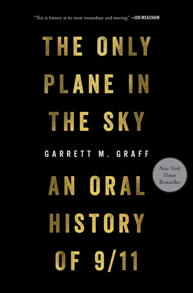 The Only Plane in the Sky by Garrett M. Graff Book Summary, Reviews and E-Book Download