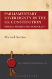 Parliamentary Sovereignty in the UK Constitution book summary, reviews and downlod