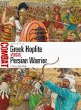 Greek Hoplite vs Persian Warrior book summary, reviews and download