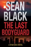 The Last Bodyguard book summary, reviews and downlod