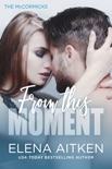 From this Moment book summary, reviews and downlod