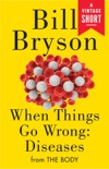 When Things Go Wrong: Diseases book summary, reviews and downlod