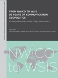 From NWICO to WSIS: 30 Years of Communication Geopolitics book summary, reviews and downlod
