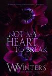 Not My Heart to Break book summary, reviews and downlod