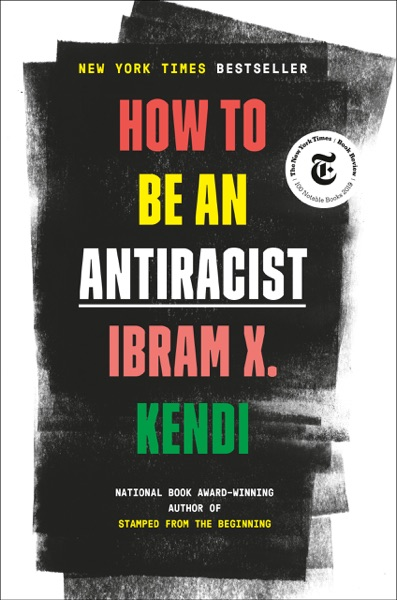 How to Be an Antiracist by Ibram X. Kendi Book Summary, Reviews and E-Book Download