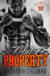 Rebel's Property (Book 1) book summary, reviews and downlod