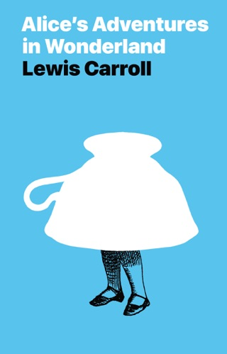 Alice's Adventures in Wonderland by Lewis Carroll E-Book Download